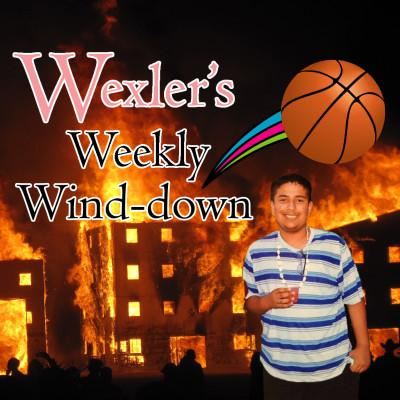 Wexler's Weekly Wind-down by Mike Wexler, sports editor