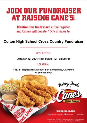 Colton High Cross-Country is hosting a fundraiser at Raising Canes in San Bernardino from 5-8 p.m. on Tuesday, October 12.